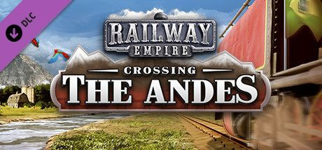 Railway Empire Crossing the Andes Game Free Download Torrent