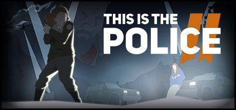 This Is the Police 2 Game Free Download Torrent