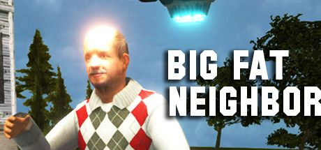 Big Fat Neighbor Game Free Download Torrent