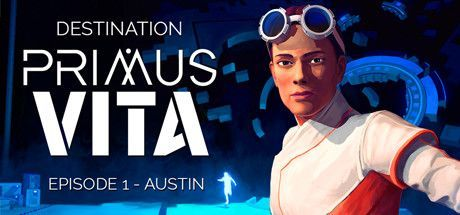 Destination Primus Vita Episode 1 Austin Game Free Download Torrent